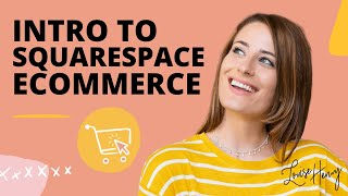 Intro to Squarespace Ecommerce: Setting Up Shop