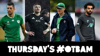 LIVE | #OTBAM: Irish XV vs. All Blacks, Quinlan, Man Utd v Liverpool, Phil Thompson, Rory v Brooks |