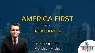 LIVE: America First with Nicholas J. Fuentes  Thur 3/23/17