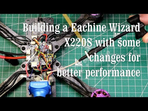 building-a-eachine-wizard-x220s-with-some-changes-for-better-performance