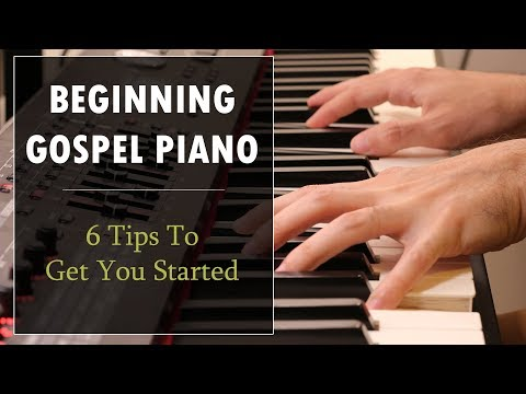 Beginning Gospel Piano: 6 Tips to Get You Started