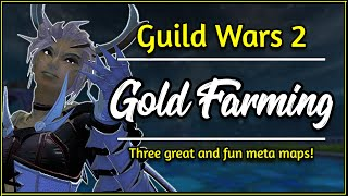 Three GREAT Gold Farming Maps In Guild Wars 2 | 2020 Update