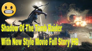 Shadow Of The Tomb Raider Full Movie Full Story |HD|
