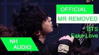 [MR Removed] BTS (방탄소년단) - Fake Love