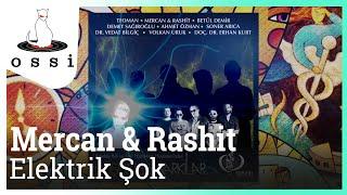 Mercan&Rashit / Elektrik Şok