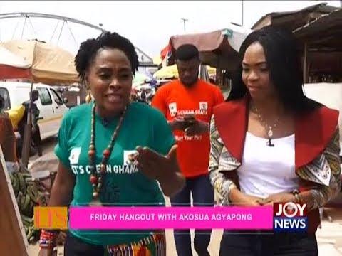 Friday Hangout with Akosua Agyapong - Let's Talk Entertainment on JoyNews (6-7-18)
