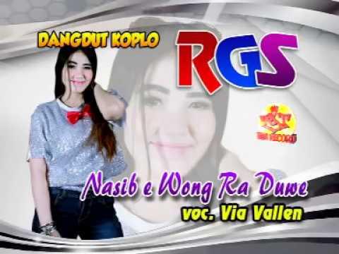 Via Vallen | Nasib E Wong Ra Duwe | Dangdut Koplo RGS