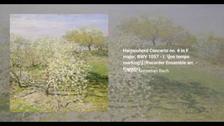 Harpsichord Concerto no. 6 in F major, BWV 1057