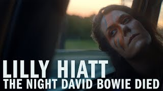 "Lilly Hiatt - ""The Night David Bowie Died"" [Official Video]"