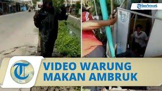 Viral Video Warung Makan Ambruk, Pembeli Nyungsep ke Selokan