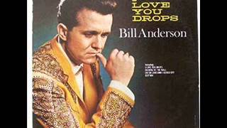 Bill Anderson ~ In The Summertime (you don't want my love)