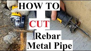 How to Cut Rebar, Metal Rod or Metal Pipe
