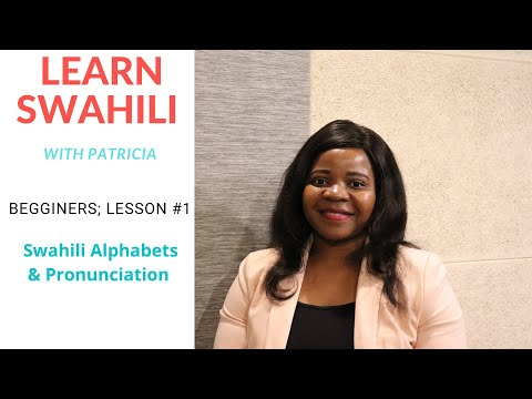 Beginners Level: LESSON #1 (SWAHILI ALPHABET AND PRONUNCIATION)