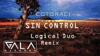 Cotoraci - Sin Control | Logical Duo Remix