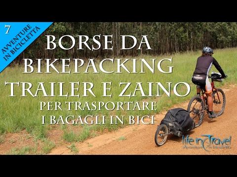 Bikepacking, trailer e zaino - Avventure in bicicletta
