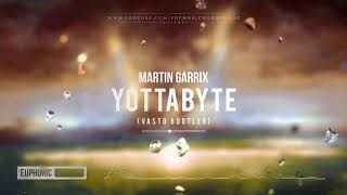 Martin Garrix - Yottabyte (Vasto Bootleg) [Free Release]