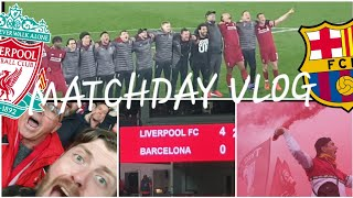 LIVERPOOL 4-0 BARCELONA | CHAMPIONS LEAGUE MATCH VLOG