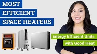 Most Efficient Space Heater (2021 Reviews & Buying Guide) Top Energy Efficient Electric Heaters