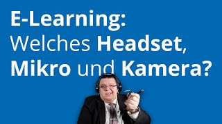 Tipps zu Headset, Mikrofon und Kamera fürs E-Learning