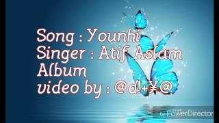 Younhi song lyrics | Atif Aslam |