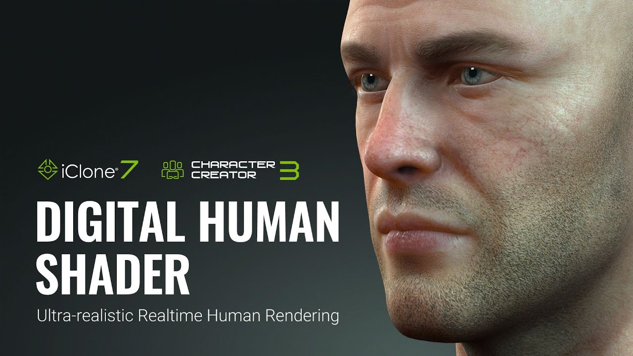 iClone 7 & Character Creator 3 - Digital Human Shader for Realtime Rendering