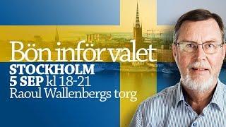 FINAL I STOCKHOLM 5 SEP! Bön för valet, Raoul Wallenbergs torg kl 18