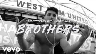 Morrisson - Brothers (Official Video) ft. Jordan