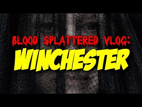 Winchester (2018) – Blood Splattered Vlog (Horror Movie Review)