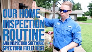 Our Home Inspection Routine and Inspection Software Spectora Field Test