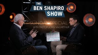 John MacArthur | The Ben Shapiro Show Sunday Special Ep. 29