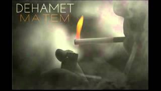Dehamet - Matem (2014)