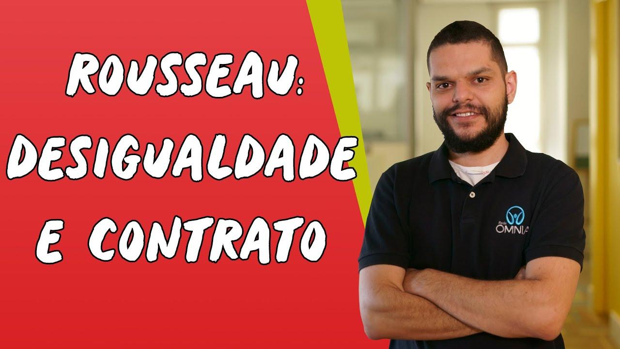 Rousseau: Desigualdade e Contrato