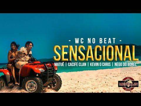 Wc No Beat Nego Do Borel  Matuê Sensacional Feat Cacife Clandestino  Mc Kevin O Chris