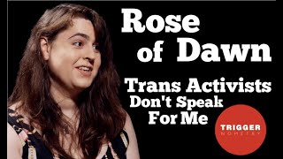 Rose of Dawn: Trans Activists Don't Speak for Me