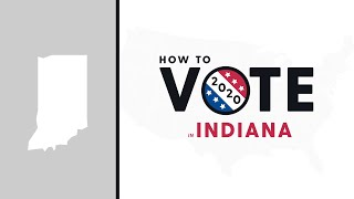 How To Vote In Indiana 2020