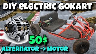 DIY **CHEAP** ELECTRIC GO-KART + ALTERNATOR MOTOR