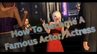How To Be A Famous Actor In SECONDS!! (The Sims 3: Late Night)