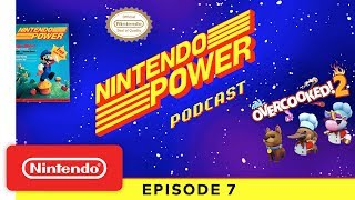 Overcooked! 2 Developers + Nintendo Power 30th Anniversary - Nintendo Power Podcast - Video Youtube