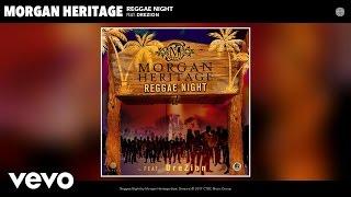 Morgan Heritage - Reggae Night (Audio) ft. Drezion