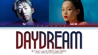 B.I Daydream ft. LeeHi Lyrics (비아이 긴 꿈 ft. 이하이 가사) (Color Coded Lyrics Eng/Rom/Han)
