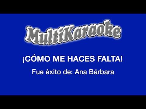 Como me haces falta Ana Barbara