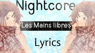 「Nightcore AMV」→ Les Mains Libres → Lyrics