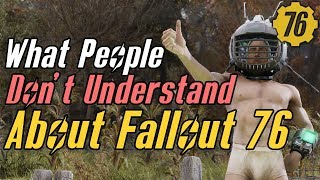 What People DON'T Understand About Fallout 76 #Fallout76