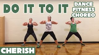 """Do It To It"" by Cherish - Dance Fitness Choreography"