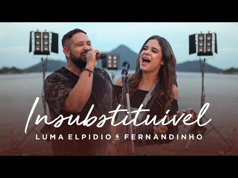 Luma Elpidio e Fernandinho - Insubstituível (Video Oficial)