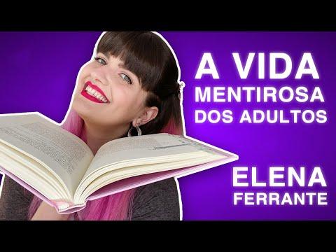 SOBRE O NOVO LIVRO DA ELENA FERRANTE: A VIDA MENTIROSA DOS ADULTOS