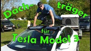 Dachträger - Roof Rack - Tesla Model 3 - Montage & Erfahrung