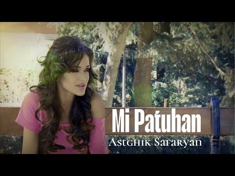 Astghik Safaryan - Mi patuhan