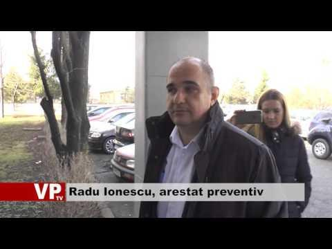 Radu Ionescu, arestat preventiv