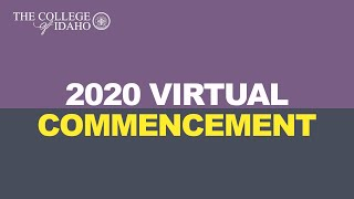 The College of Idaho Class of 2020 Virtual Commencement